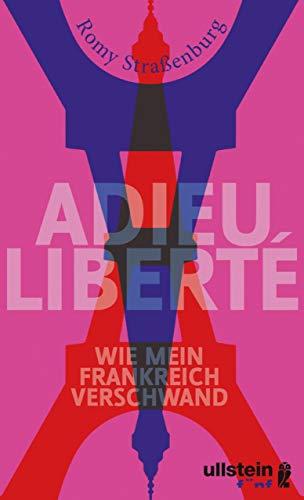 """Buchvorstellung & Diskussion: Romy Straßenburg - """"Adieu liberté – Wie mein Frankreich verschwand"""""""